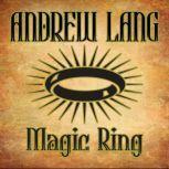 Magic Ring, Andrew Lang
