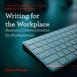 Writing for the Workplace Business Communication for Professionals, Janet Mizrahi
