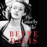 The Lonely Life An Autobiography, Bette Davis