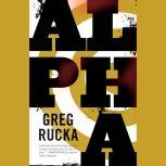 Alpha, Greg Rucka