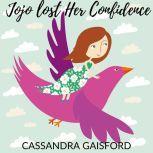 Jojo Lost Her Confidence, Cassandra Gaisford