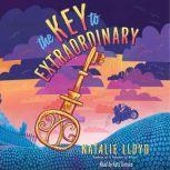 The Key to Extraordinary, Natalie Lloyd
