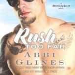 Rush Too Far, Abbi Glines