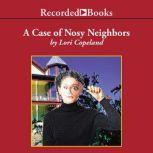 The Case of the Nosy Neighbors A Morning Shade mystery, Lori Copeland