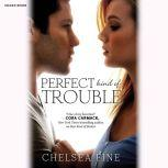 Perfect Kind of Trouble, Chelsea Fine
