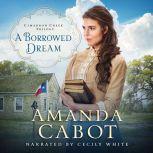 Borrowed Dream, A, Amanda Cabot