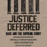 Justice Deferred Race and the Supreme Court, Orville Vernon Burton