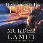 Murder in LaMut Legends of the Riftwar, Book II, Raymond E. Feist