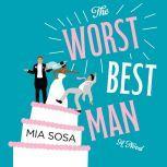 The Worst Best Man A Novel, Mia Sosa