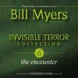 Invisible Terror Collection: The Encounter, Bill Myers