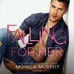Falling for Her, Monica Murphy