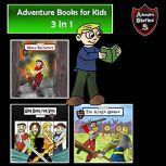 Adventure Books for Kids Some of the Greatest Stories for the Children in a Book, Jeff Child