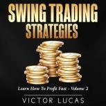 Swing Trading Strategies Learn How to Profit Fast — Volume 2, Victor Lucas