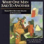 What One Man Said To Another, Peter Josyph