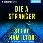 Die a Stranger An Alex McKnight Novel, Steve Hamilton