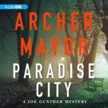 Paradise City A Joe Gunther Novel, Archer Mayor