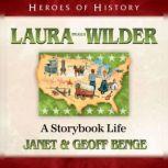 Laura Ingalls Wilder A Storybook Life, Janet Benge