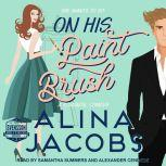 On His Paintbrush A Romantic Comedy, Alina Jacobs