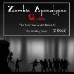 Zombie Apocalypse Guide: The Full Survival Manual, Wesley Jones