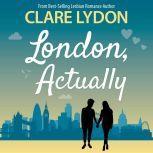 London, Actually, Clare Lydon