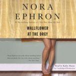 Wallflower at the Orgy, Nora Ephron