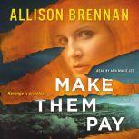 Make Them Pay, Allison Brennan