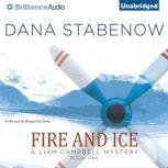 Fire and Ice A Liam Campbell Mystery, Dana Stabenow