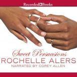 Sweet Persuasions, Rochelle Alers