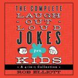 The Complete Laugh-Out-Loud Jokes for Kids A 4-in-1 Collection