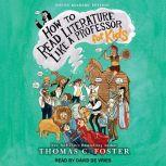 How to Read Literature Like a Professor For Kids, Thomas C. Foster