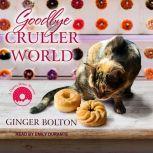 Goodbye Cruller World, Ginger Bolton