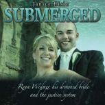 Submerged: Ryan Widmer, his drowned wife and the justice system, Janice Hisle