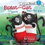 Splat the Cat Makes Dad Glad, Rob Scotton