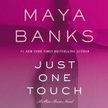 Just One Touch A Slow Burn Novel, Maya Banks