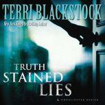 Truth Stained Lies, Terri Blackstock