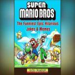 Super Mario Bros The Funniest Epic Hilarious  Jokes & Memes, Joke Factory