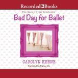 Bad Day for Ballet, Carolyn Keene