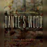 Dantes Wood A Mark Angelotti Novel, Lynne Raimondo