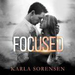 Focused A hate to love sports romance, Karla Sorensen