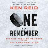 One to Remember Stories from 39 Members of the NHL's One Goal Club, Ken Reid