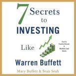 7 Secrets to Investing Like Warren Buffett, Mary Buffett