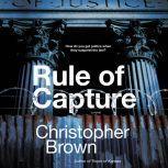 Rule of Capture A Novel, Christopher Brown