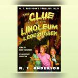 The Clue of the Linoleum Lederhosen M.T. Anderson's Thrilling Tales, M.T. Anderson