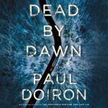 Dead by Dawn A Novel, Paul Doiron