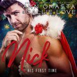 His First Time: Nick A steamy Christmas romance short story, Ann Omasta