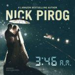 3:46 a.m., Nick Pirog
