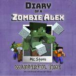 Diary Of A Minecraft Zombie Alex Book 4: Wanderful Time (An Unofficial Minecraft Book), MC Steve