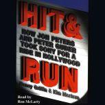 Hit and Run How Jon Peters and Peter Guber Took Sony for a Ride in Hollywood, Nancy Griffin