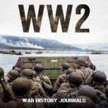 WW2: Spies, Snipers and Tales of the World at War, War History Journals