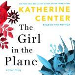 The Girl in the Plane, Katherine Center